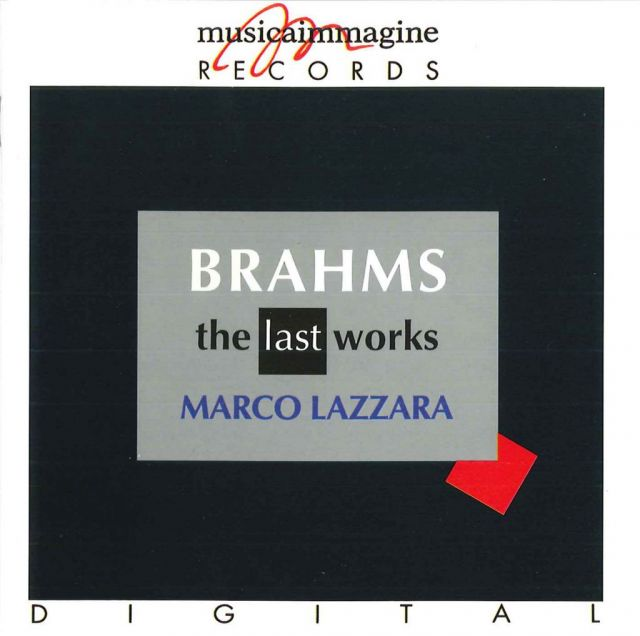 <strong>The last works</strong><br />Johannes Brahms (1833 -1897)