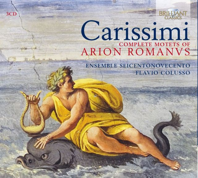 <strong>Arion Romanus</strong><br />Giacomo Carissimi (1605-1674)